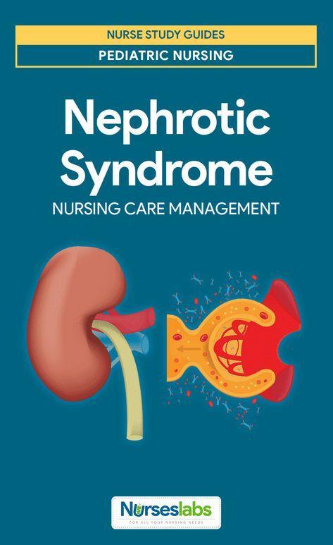 Nephrotic Syndrome Nephrotic syndrome, Nursing care and Nursing - care plan