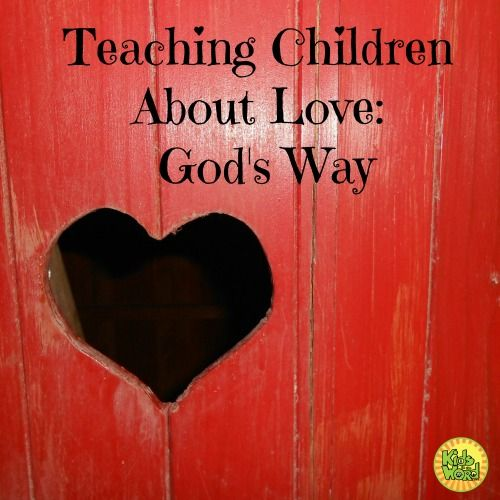 Teaching Children About Love God S Way With Images Teaching