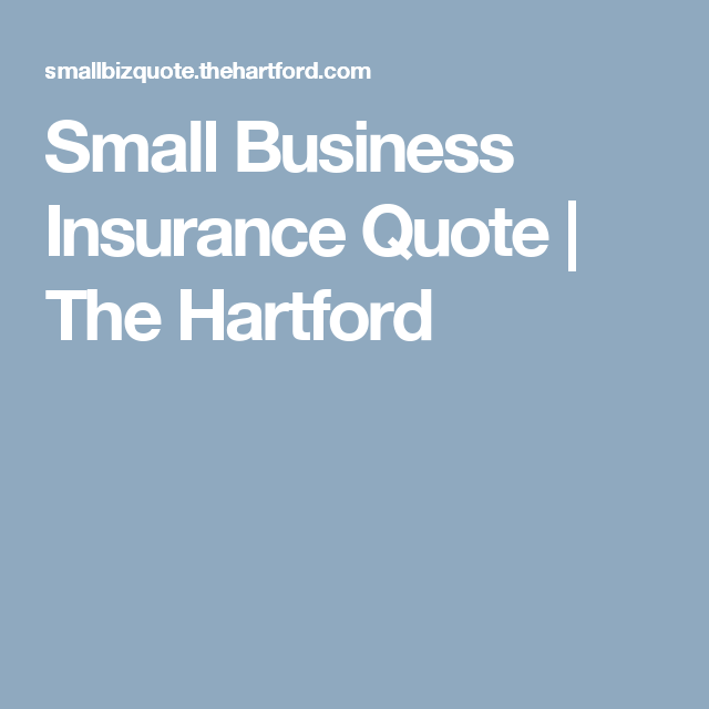Small Business Insurance Quote The Hartford Small Business