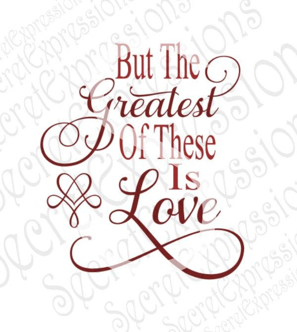 Download Greatest of These Is Love Svg, Love, Wedding, Valentine's ...