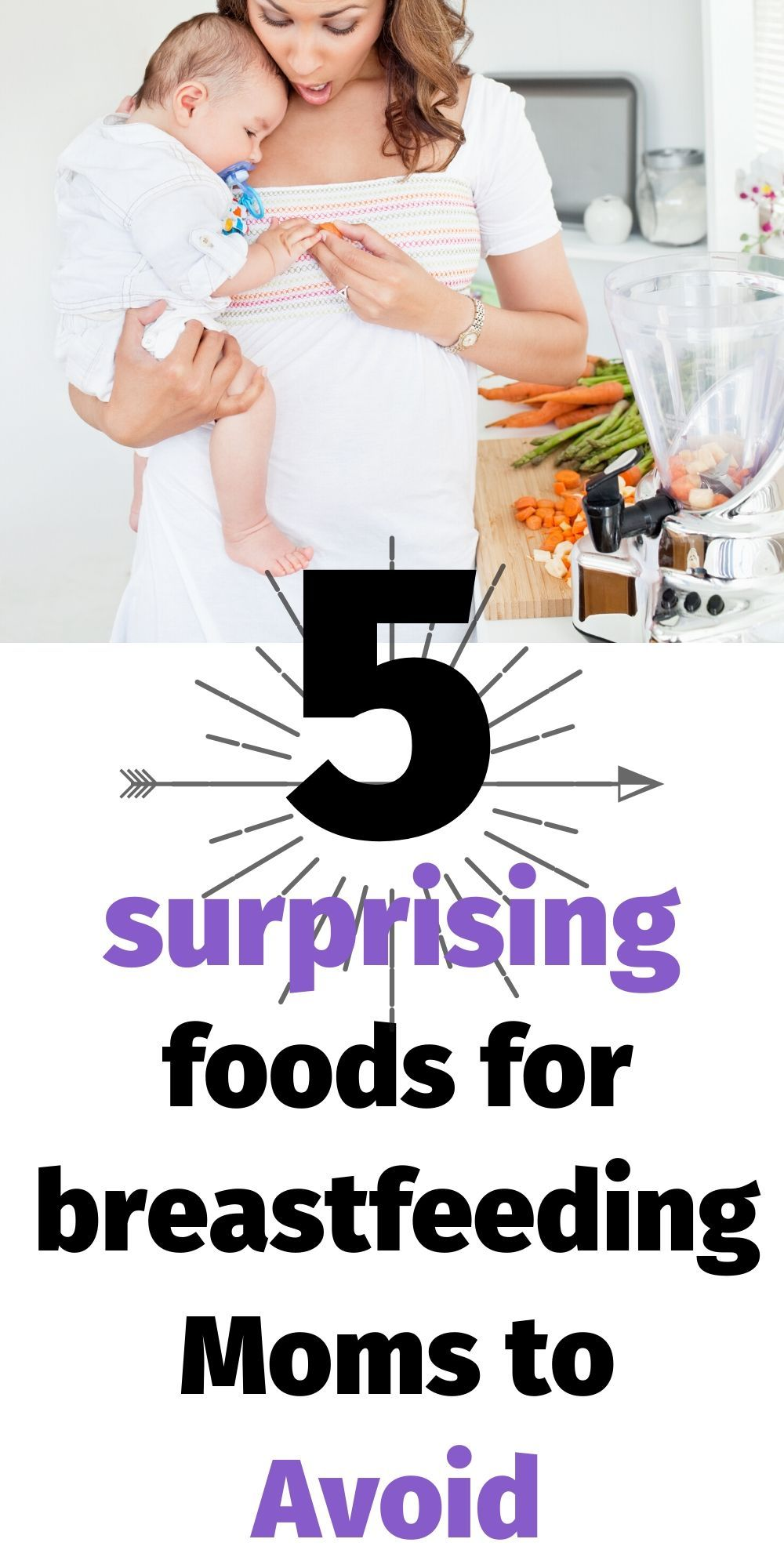5 Surprising Foods To Avoid While Breastfeeding For A Happier Baby Breastfeeding Foods Diet For Breastfeeding Moms Dieting While Breastfeeding
