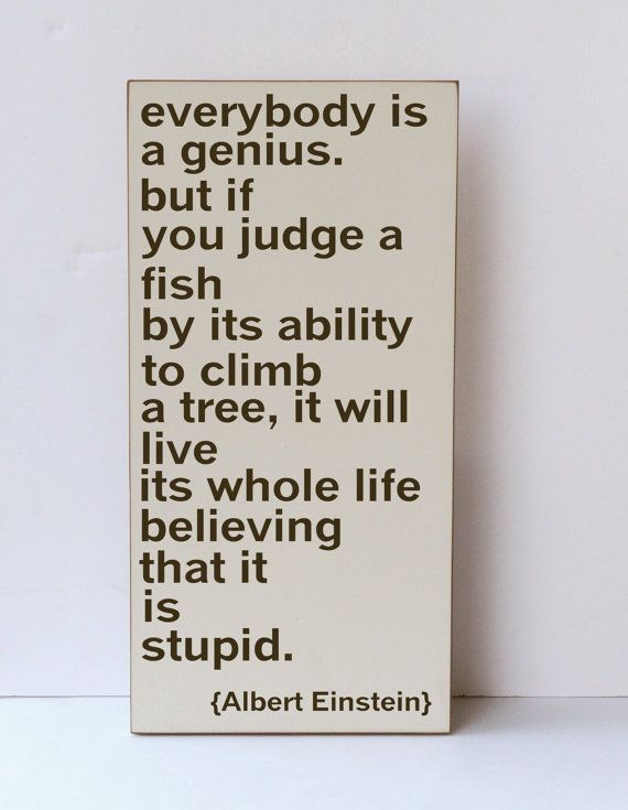 Everybody Is A Genius Albert Einstein Quote Inspirational Quote Classroom Decor Home Decor Nursery Decor Children S Words Einstein Quotes Inspirational Words