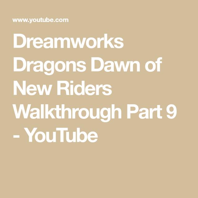 Dreamworks Dragons Dawn Of New Riders Walkthrough Part 9 Youtube Dreamworks Dragons Dreamworks Rider