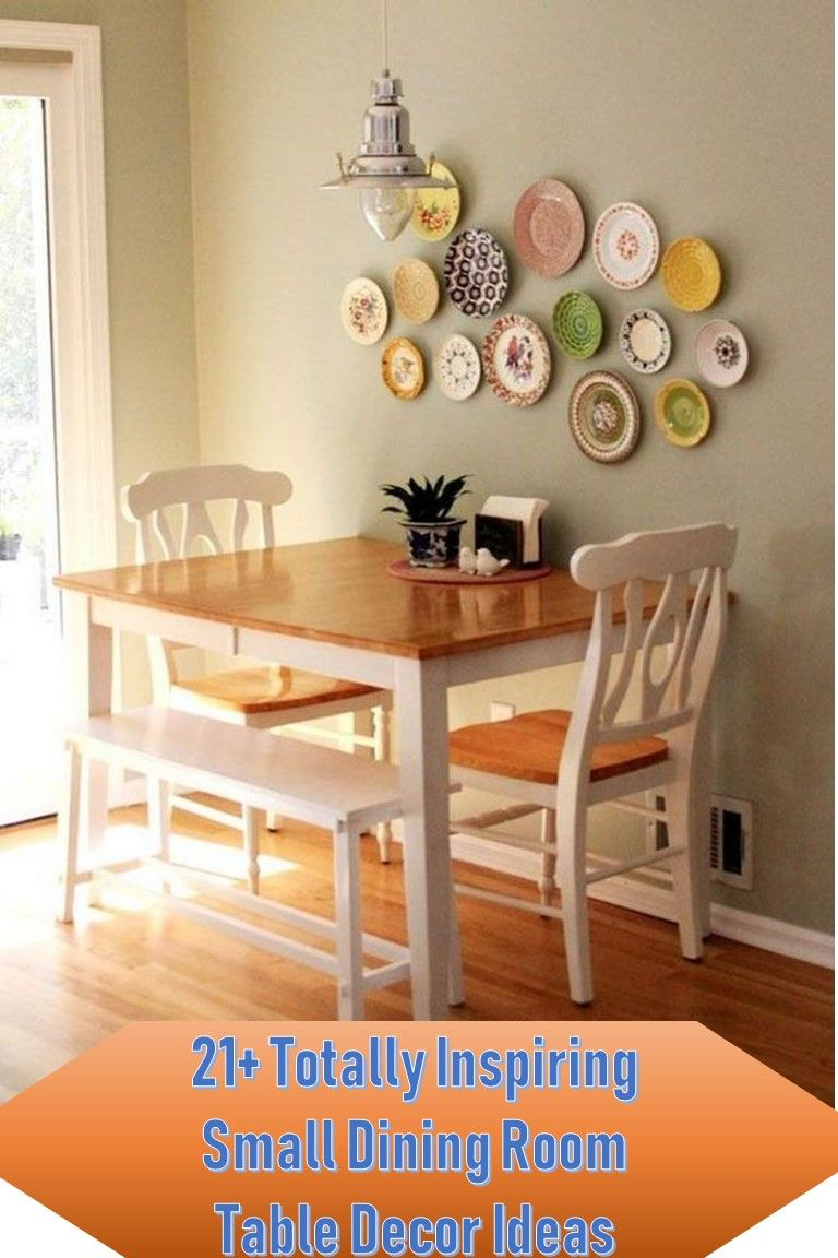21 Totally Inspiring Small Dining Room Table Decor Ideas Small