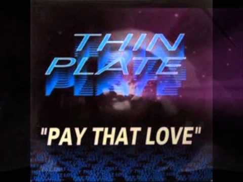 Thin Plate - Pay That Love