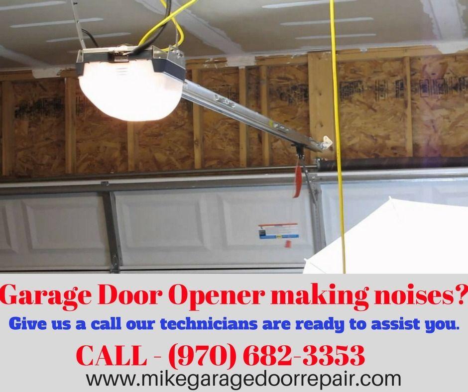 Garage door or Garage Door Opener making noises? Garage