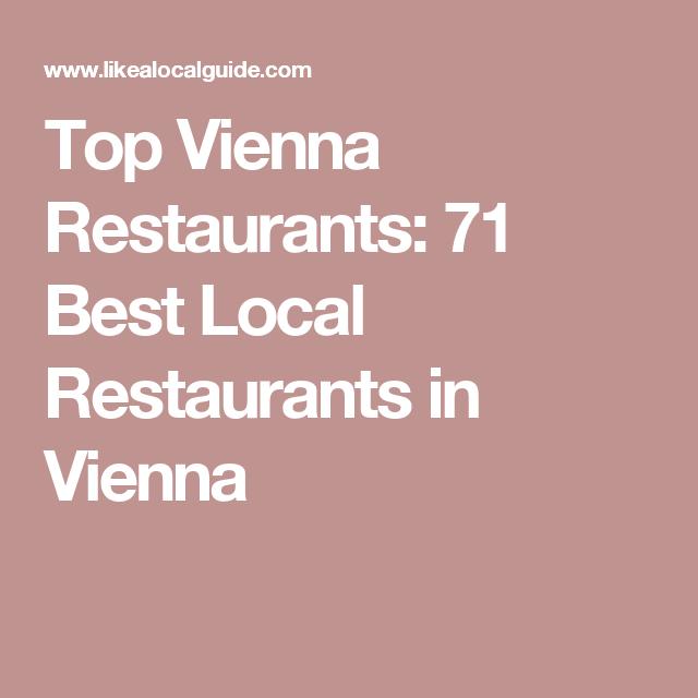 Top Vienna Restaurants 71 Best Local In