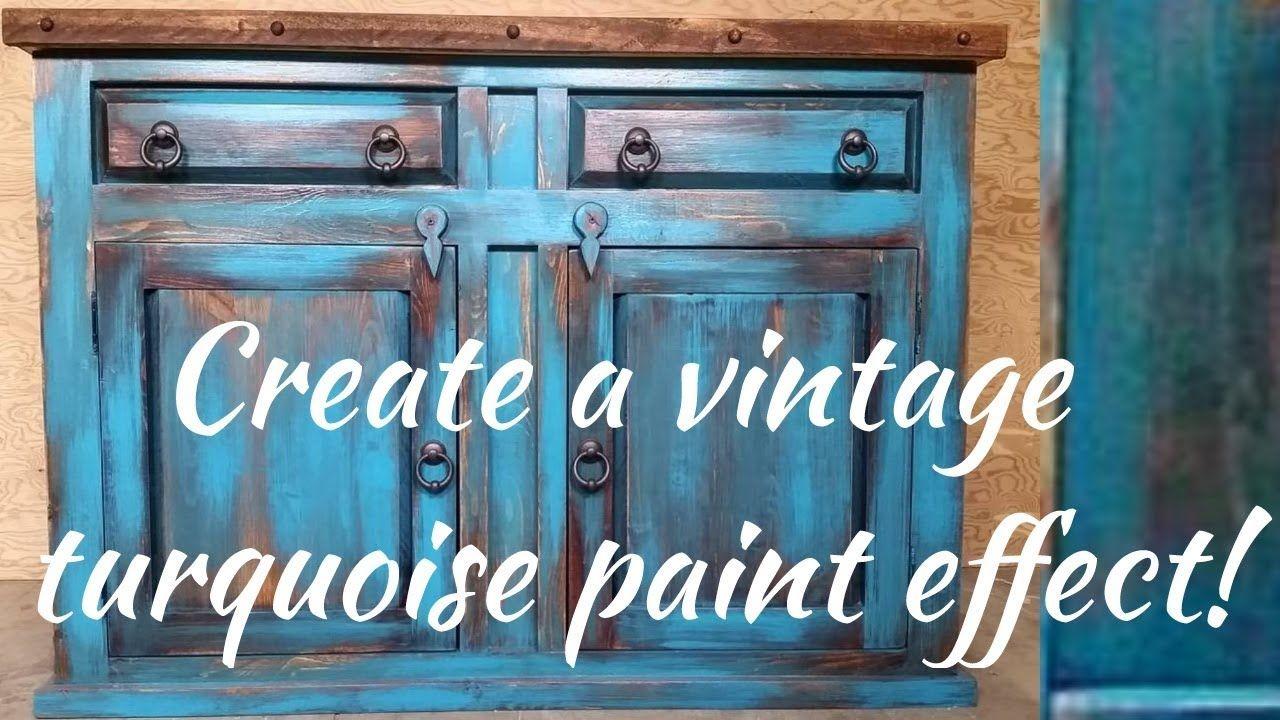 Diy Vintage Turquoise Paint Technique Comment Patiner Un Meuble
