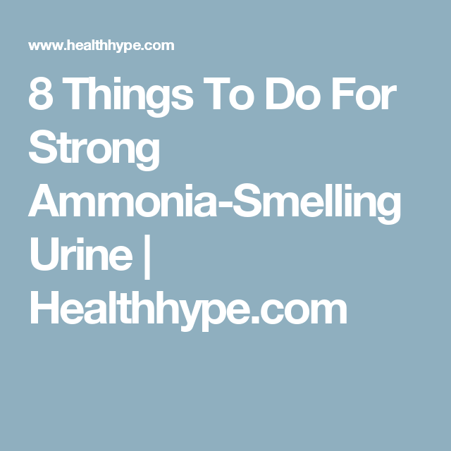 70c4e4621688461f9ac36dac01650abf - How To Get Rid Of Ammonia Smell From Body