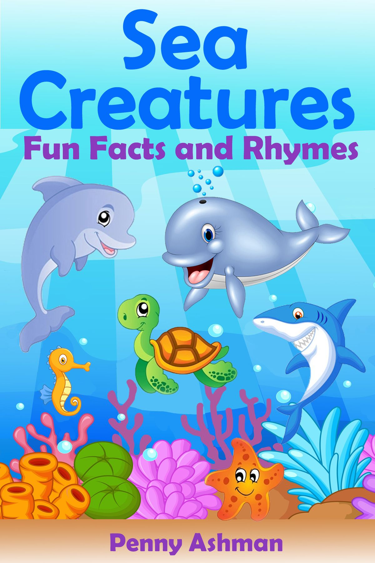 Sea Creatures Fun Facts and Rhymes by Penny Ashman Fun