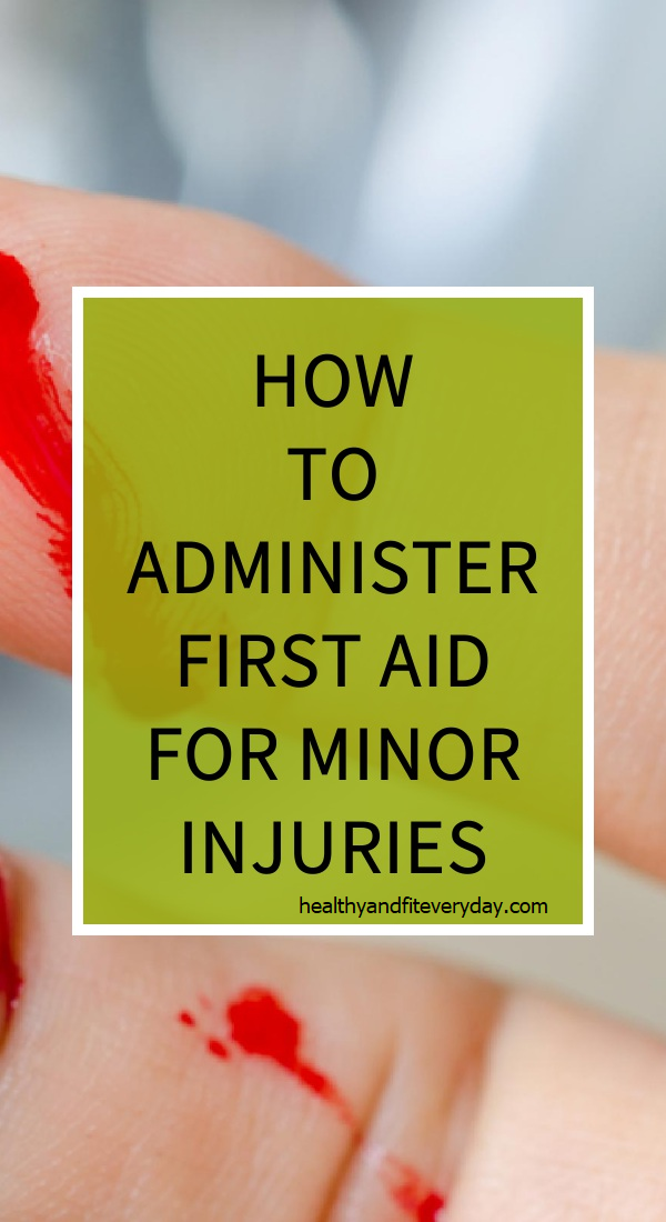 How To Administer First Aid For Minor Injuries – Healthy ...
