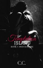 TEMPTATION ISLAND 3: Switch Desire - COMPLETED (PUBLISHED under