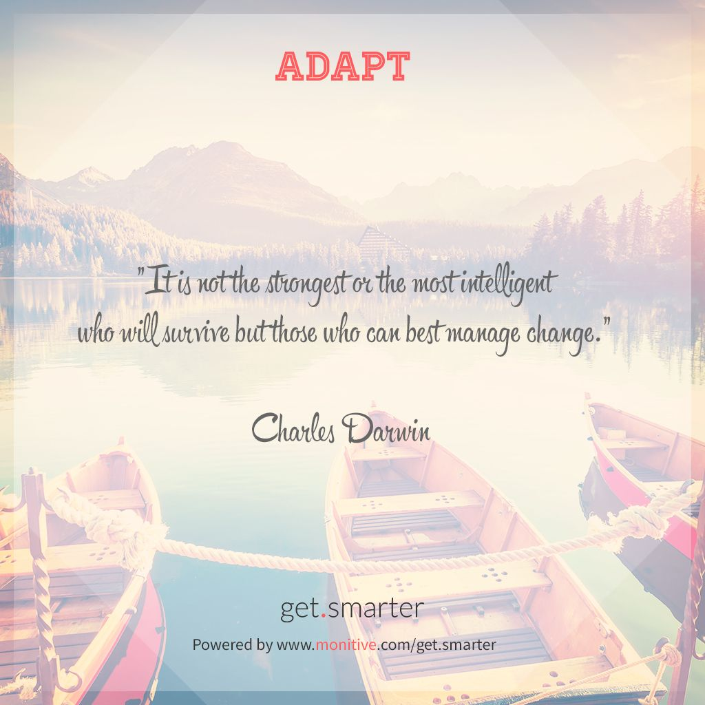 Be a better person - Adapt http://monitive.com/get.smarter/category/visuals/