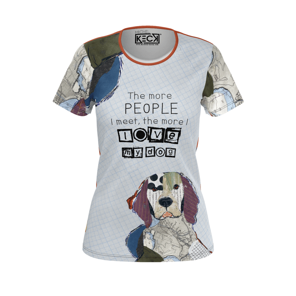 971a91295b49 The More People I Meet The More I LOVE My Dog Tees: Dog Art Tees, tanks and  hoodies by Michel Keck. www.dog-tees.com