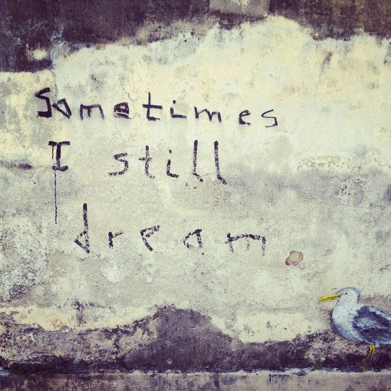 """Just bought this beautiful print. Maybe if I see it often enough, it will become my truth again. Graffiti (10x10"""" Photo Print) - Sometimes I Still Dream - Penang, Malaysia"""