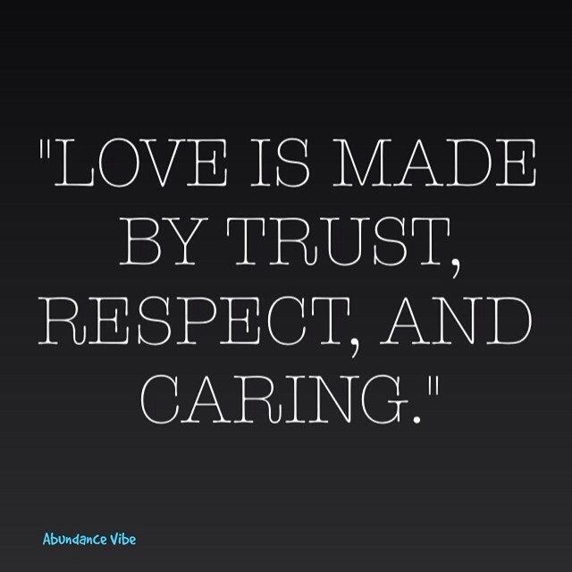 Love Is Made By Trust Respect And Caring Quote Qotd