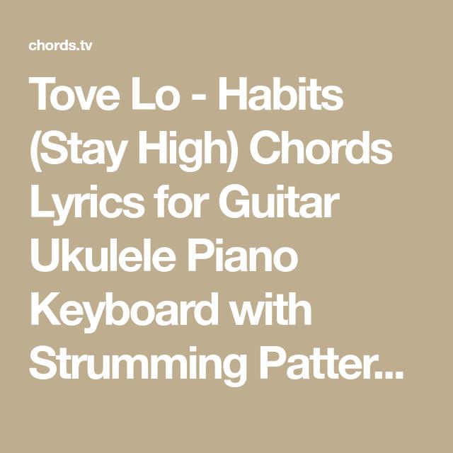 Tove Lo Habits Stay High Chords Lyrics For Guitar Ukulele Piano