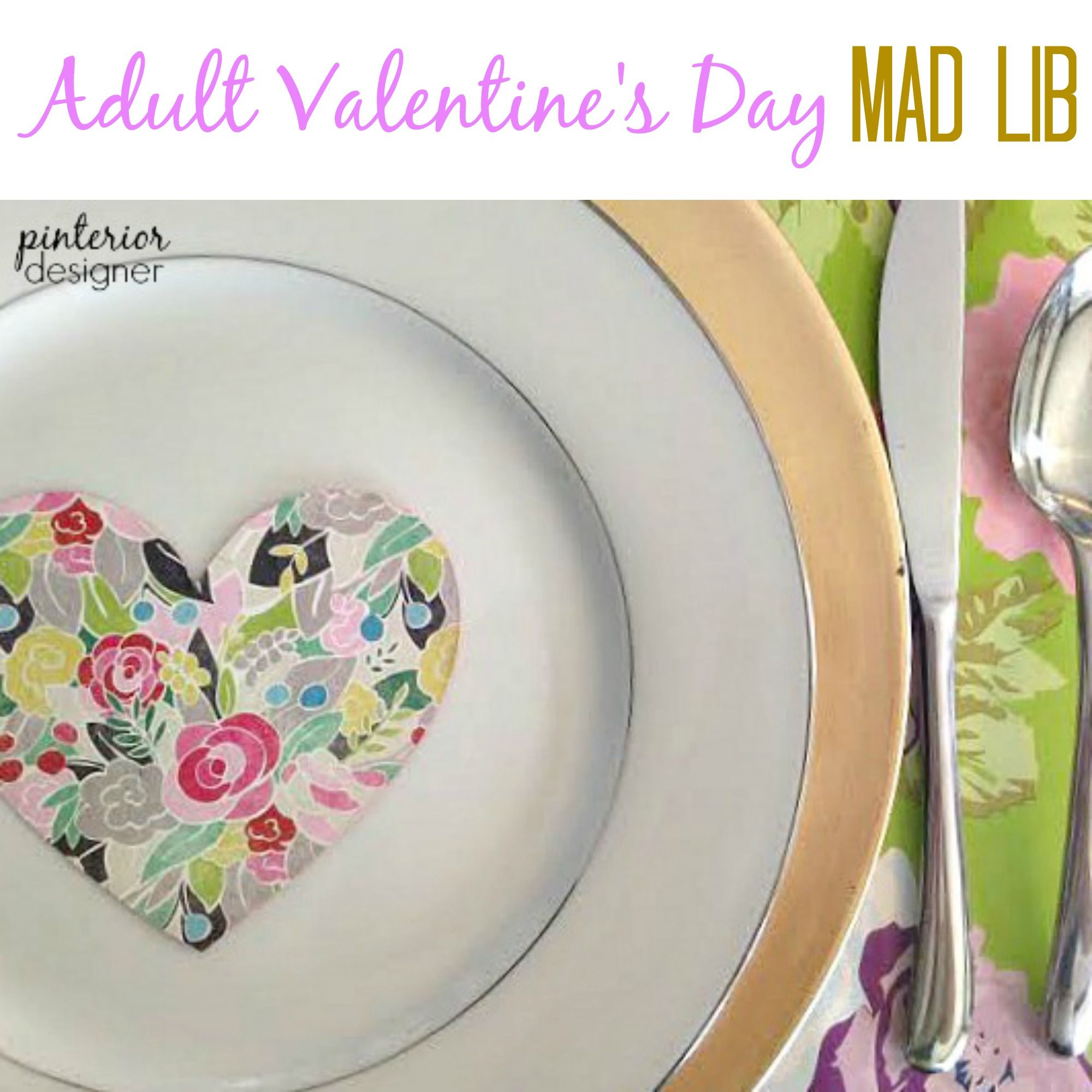 Adult Valentines Day Mad Lib That Is The Perfect Game To Get Your Party Off To A Hilarious Start
