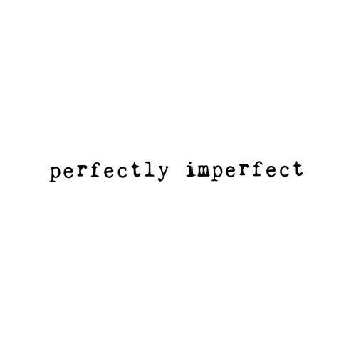 Perfecly Imperfect