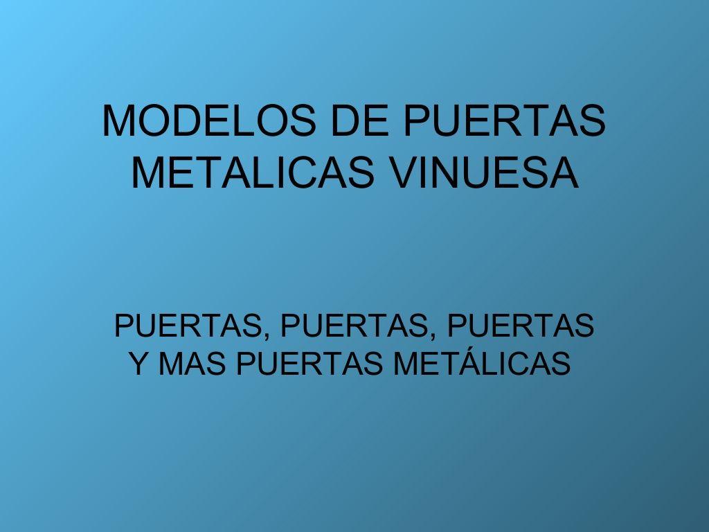 Modelos de puertas metalicas vinuesa vallas y cercados by for Puertas metalicas modelos