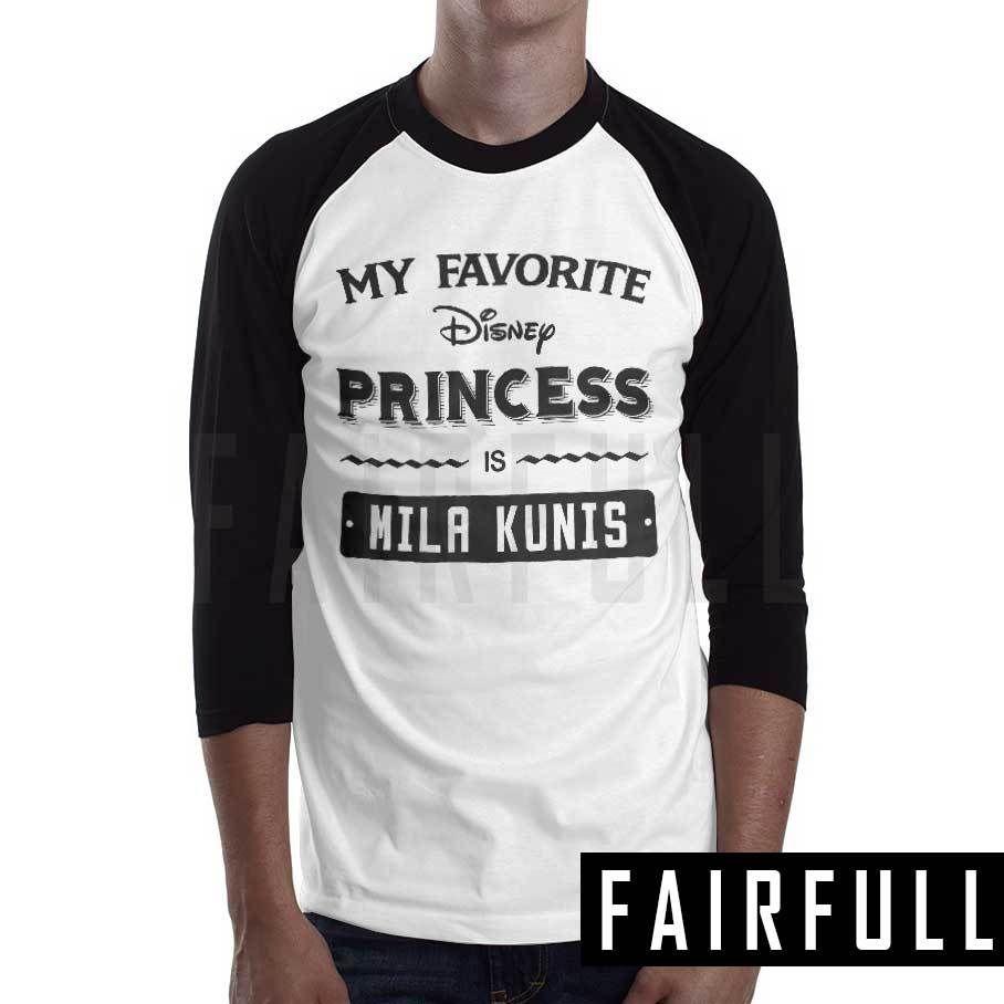 My Favorite Disney Princess is mila kunis shirt t-shirt raglan baseball KM61