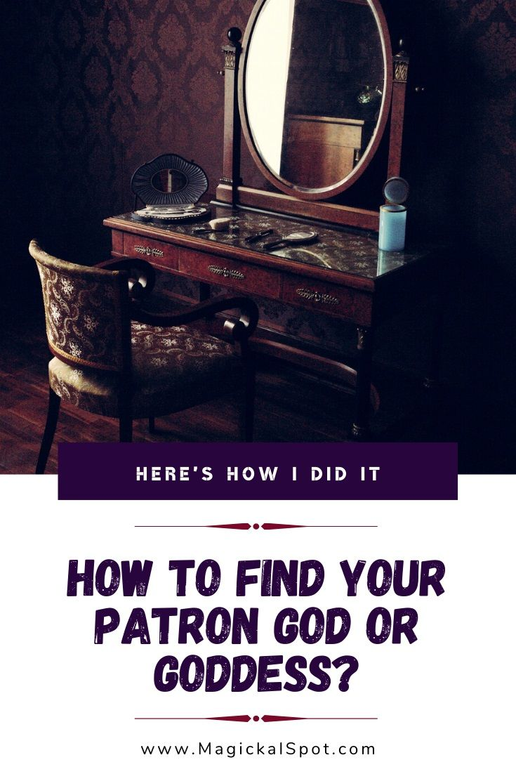 How to Find your Patron God or Goddess Heres How I Did it In this article Ill explain How to Find your Patron God or Goddess Ill also tell you how I personally found mine