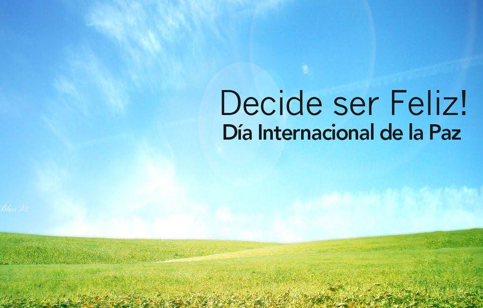 """21 de Septiembre Dia Internacional de la Paz """" Espero Inicien una Semana en un estado de Paz Interior ."""