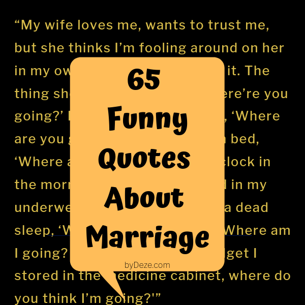 65 Funny Quotes About Marriage That Every Couple Will Understand Bydeze Marriage Quotes Funny Marriage Quotes Funny Quotes