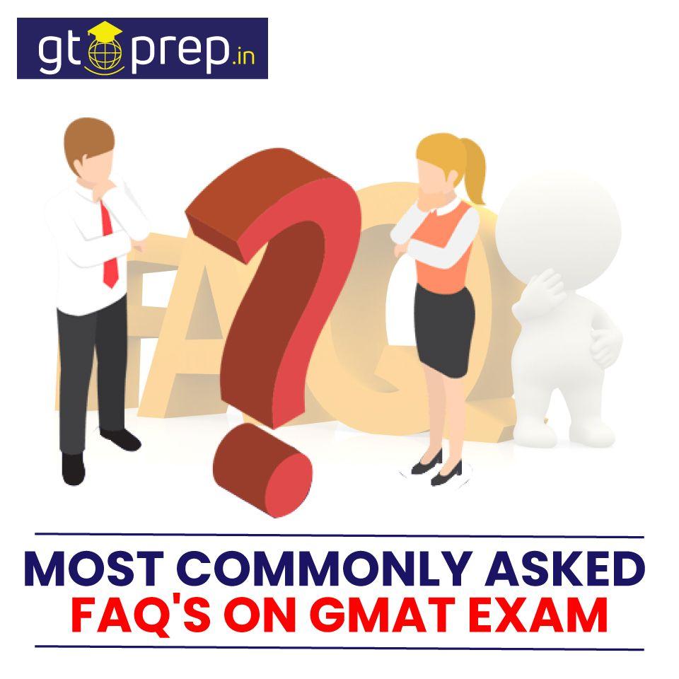Faq S By Gmat Exam Takers In 2020 Gmat Exam Gmat Exam