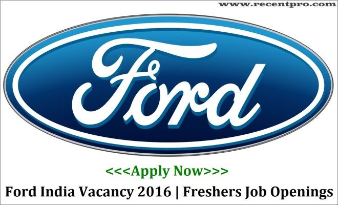 Ford India Recruitment 2016 Freshers Job Openings Job Opening Current Job Job