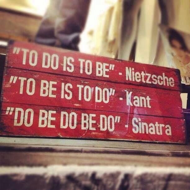 Wat een wijsheid - Nietsche - Kant - Sinatra ;-))