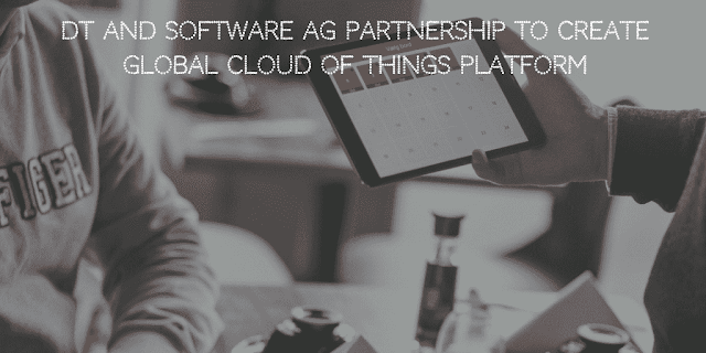 Deutsche Telekom And Software Ag To Create Global Cloud Of Things Iot Platform Deep Learning Cloud Data Machine Learning