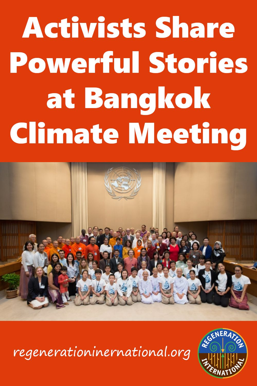 Activists Share Powerful Stories At Bangkok Climate Meeting Regeneration International Regeneration Climates Environmental Activist