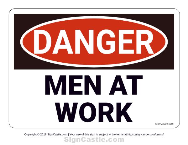 Free Printable Men At Work Danger Sign Download It From Https Signcastle Com Download Men At Work Danger Si Construction Signs Printable Signs Danger Sign
