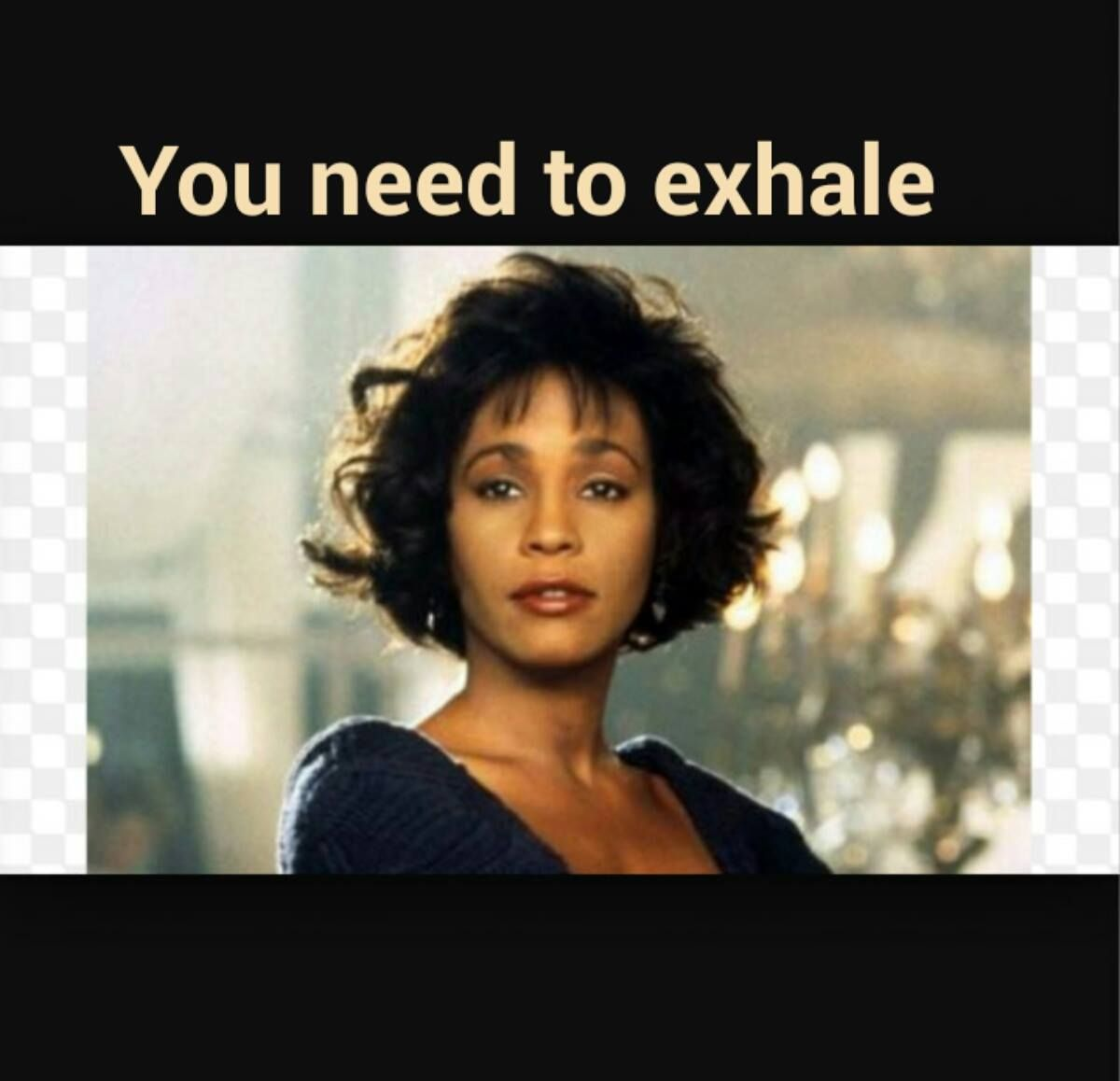 70d20a27a4a60bb919e984c553477b5f whitney houston, exhale, silly memes humor, ig'nance & ill shi,Whitney Houston Memes