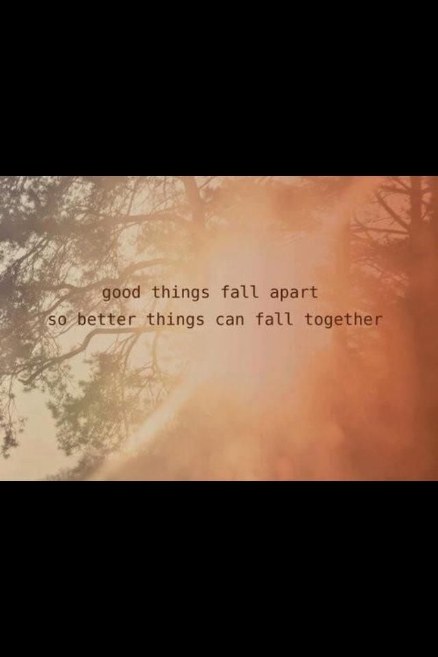 Broken Heart Good Things Fall Apart So Better Things Can Fall