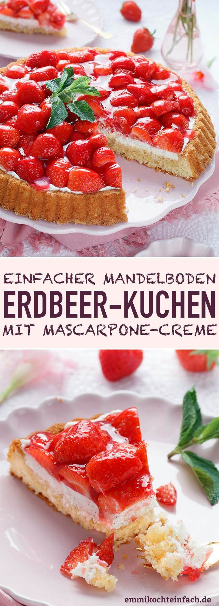 Erdbeerkuchen mit Mascarpone-Creme und Mandelboden - emmikochteinfach