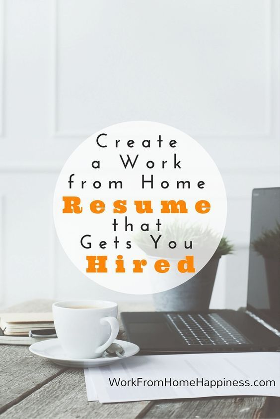 Create a work from home resume that gets you hired! Job search