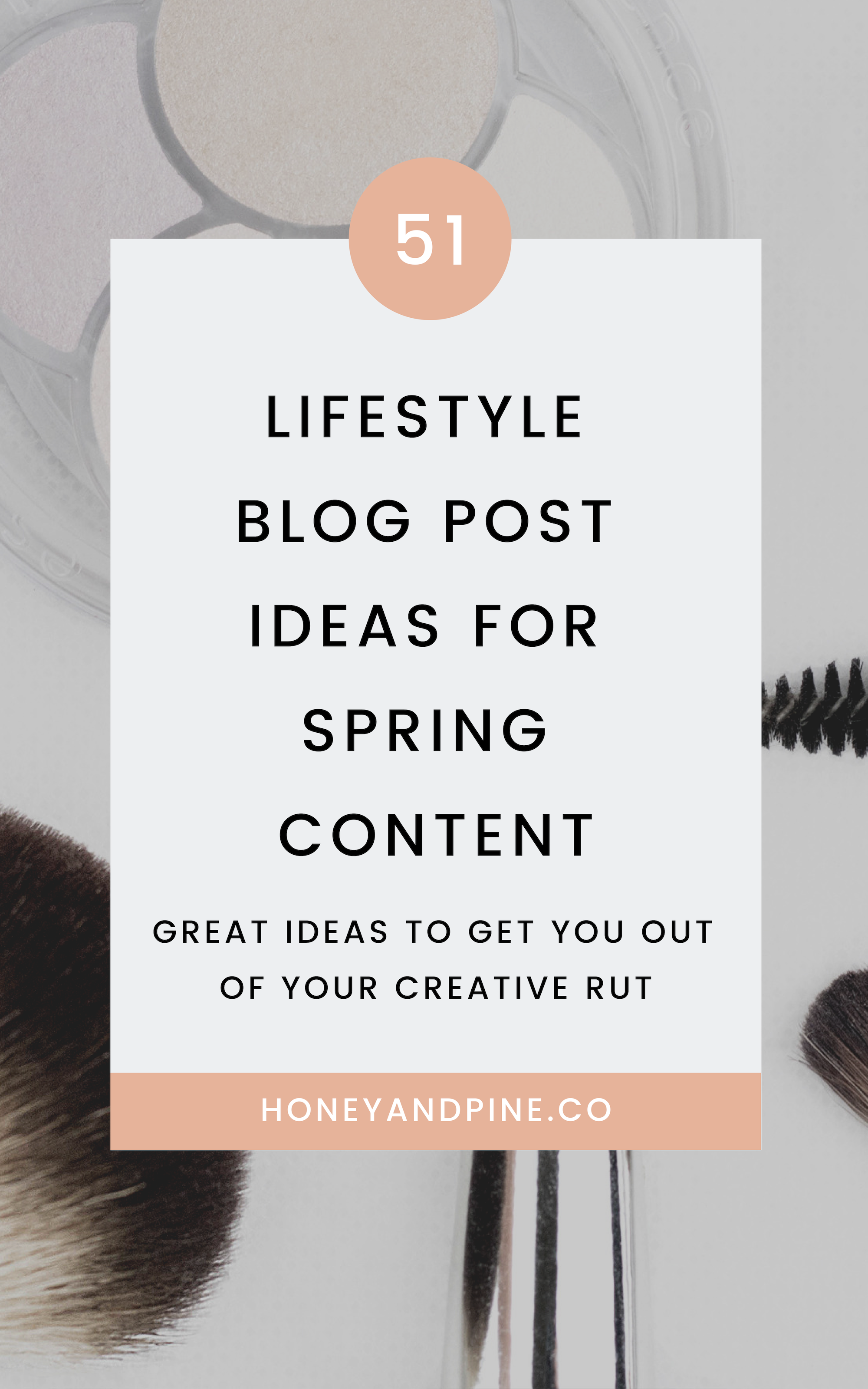 51 Lifestyle Blog Post Ideas For Spring Honey And Pine Co Lifestyle Blog Blog Tips Blogging Inspiration