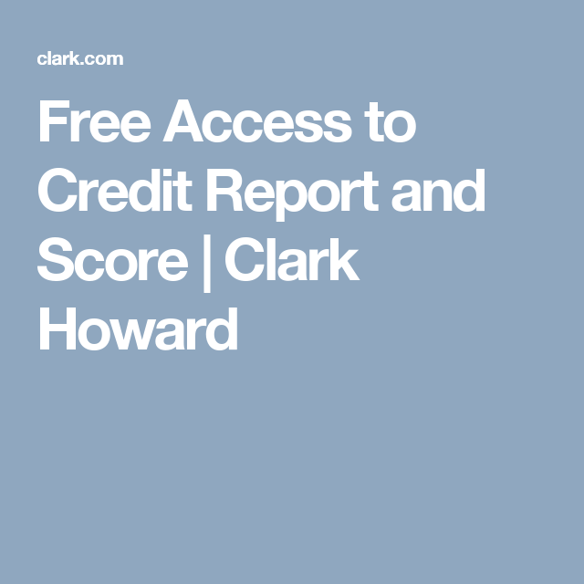 clark howard credit report Free Access to Credit Report and Score | Clark Howard | MONEY SAVERS ...