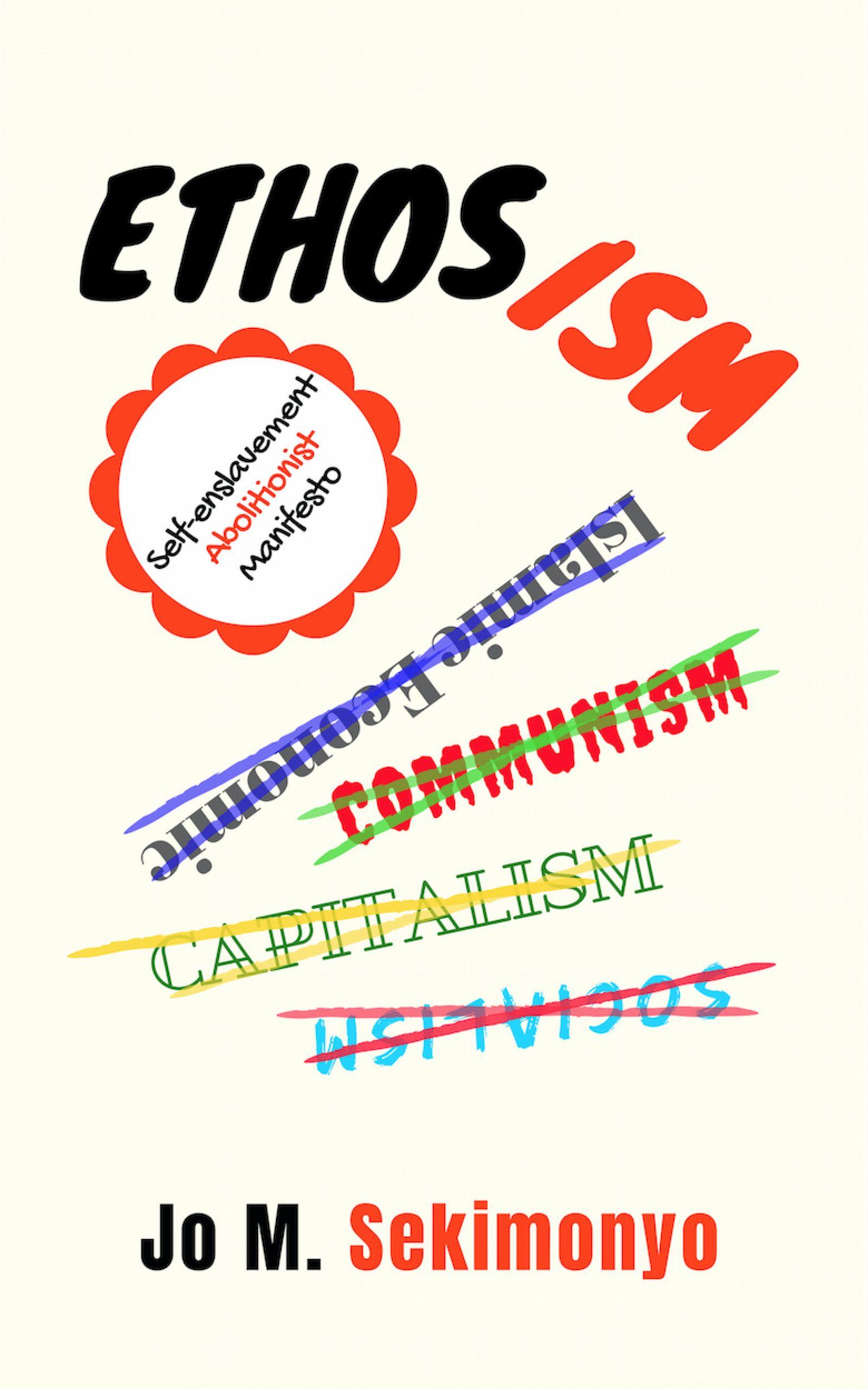 Ethosism in 2020 author paradigm shift capitalism