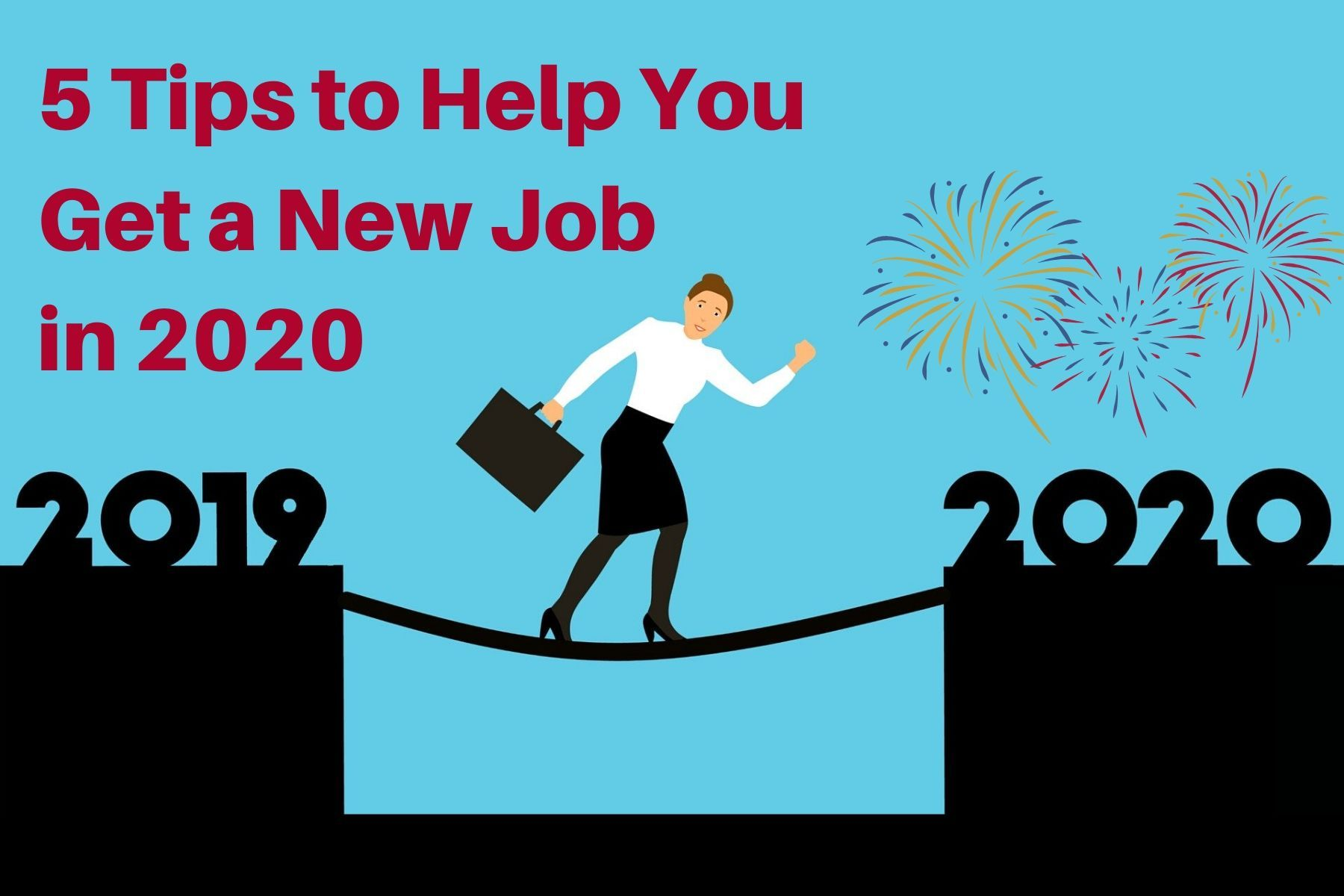 5 Tips to Help You Get a New Job in 2020 in 2020 New job