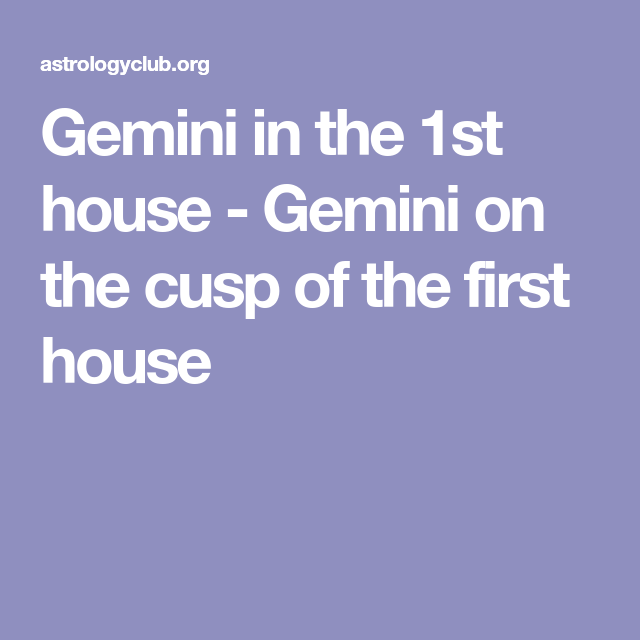 gemini first house astrology