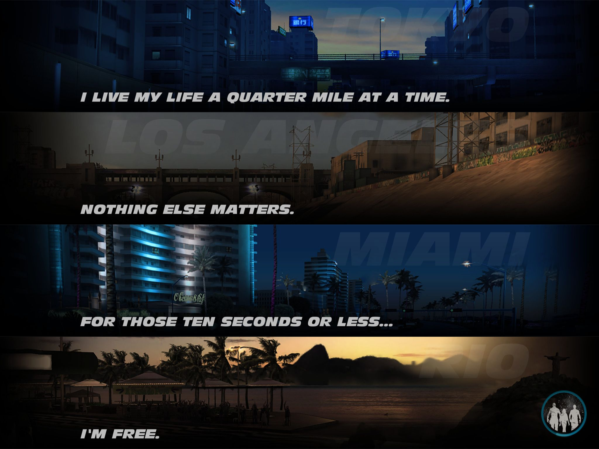 I Live My Life A Quarter Mile At A Time Nothing Else Matters