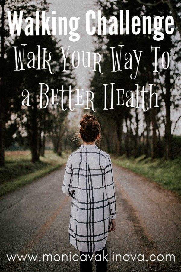 Walking Challenge Walk Your Way To A Better Health  Monica Vaklinova Walking should be a part of your daily healthy routine Heres a little challenge for you I share how w...