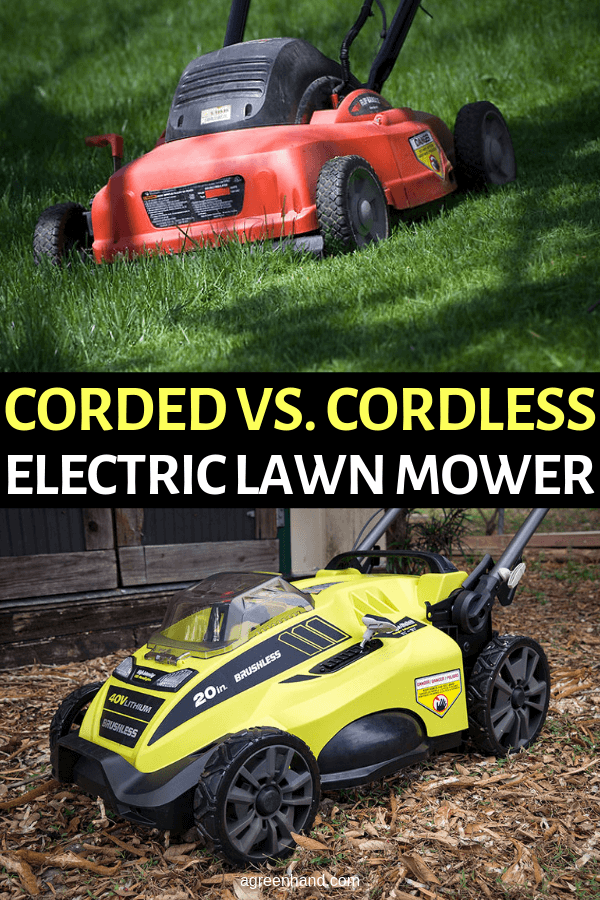 Corded Vs Cordless Electric Lawn Mower Which Is Better Lawn Mower Best Lawn Mower Lawn