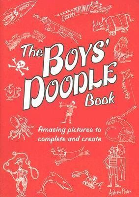 [(The Boys\' Doodle Book: Amazing Pictures to Complete and Create )] [Author: Andrew Pinder] [Jun-2008]