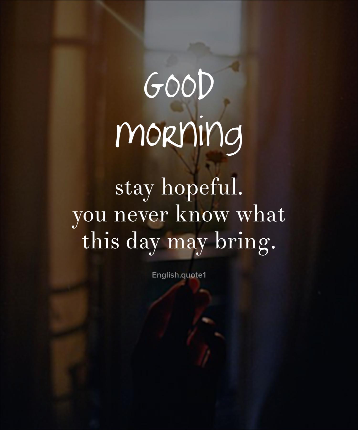 Good Morning Morning Pinterest Morning Quotes Good Morning