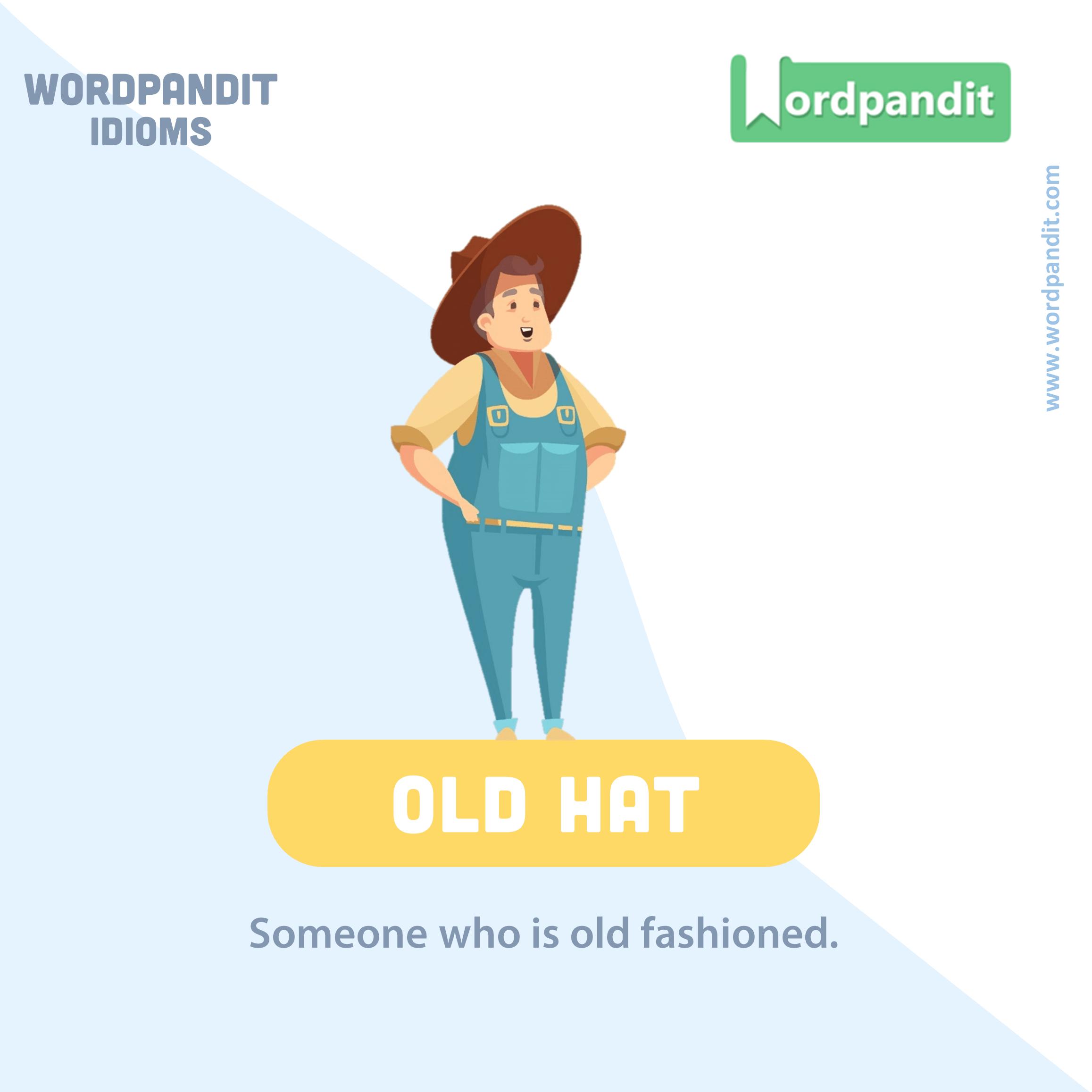 Old Hat English Vocabulary Words English Idioms Idioms