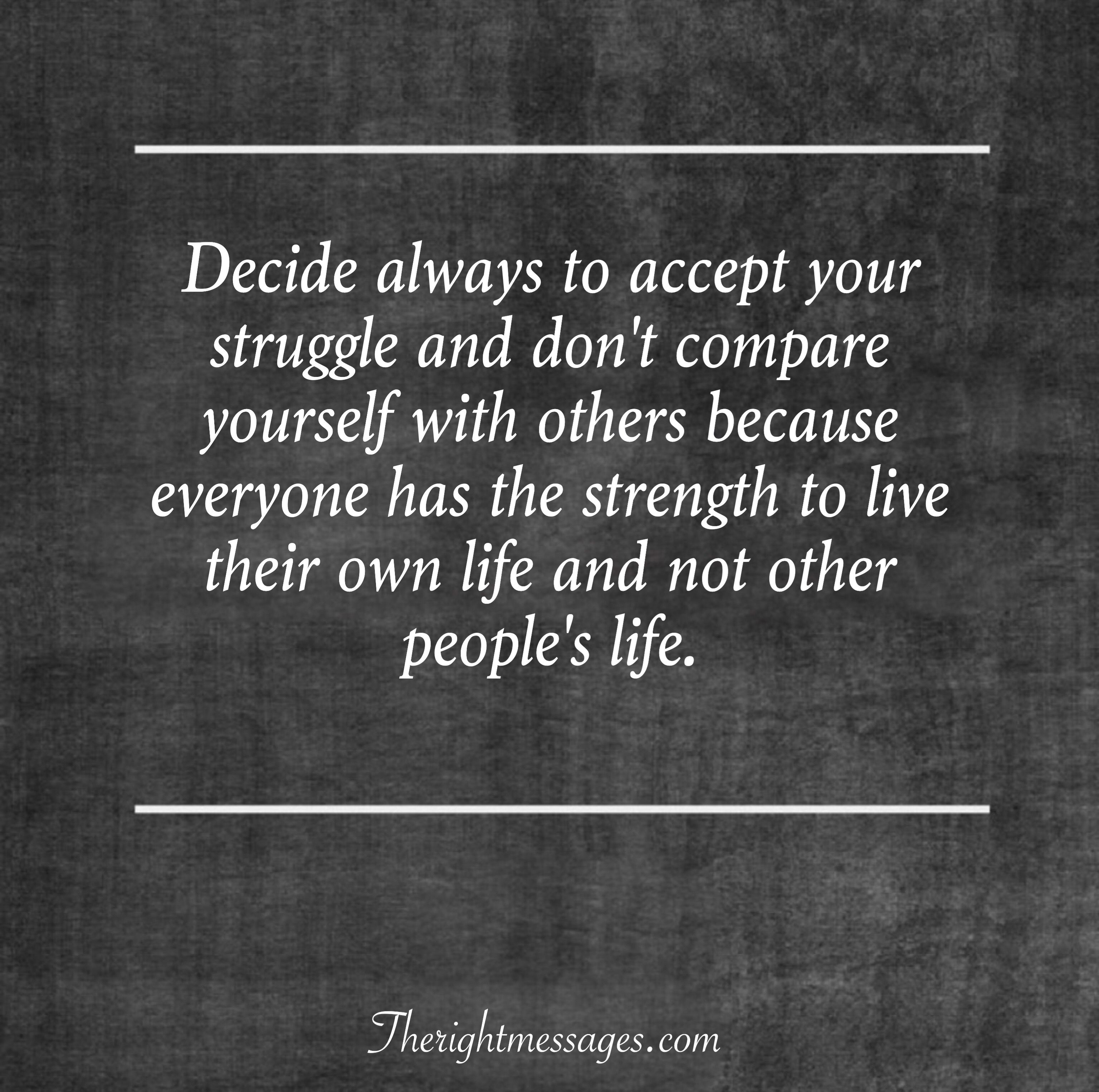 31 Inspirational Quotes About Life And Struggles The Right Messages Life Quotes Movie Quotes Inspirational Friday Inspirational Quotes